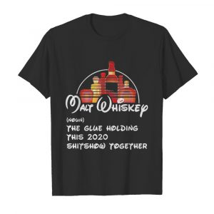 Walt whiskey noun the glue holding this 2020 shitshow together  Classic Men's T-shirt