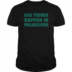 Bad Things Happen In Philadelphia  Classic Men's T-shirt