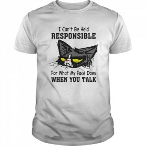 Cat I Can't Be Held Responsible For What My Face Does When You Talk  Classic Men's T-shirt