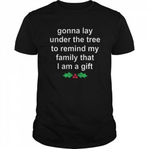 Gonna Lay Under The Tree To Remind My Family That I Am A Gift  Classic Men's T-shirt