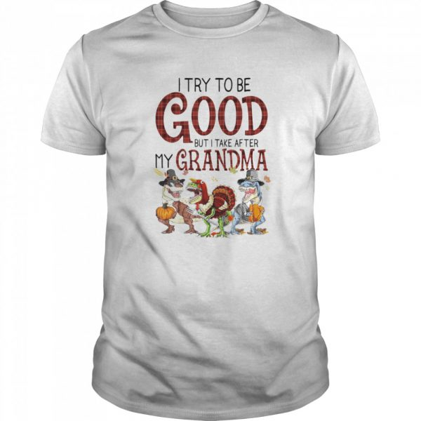 I Try To Be Good But I Take After My Grandma  Classic Men's T-shirt