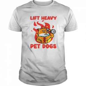 Lift Heavy And Pet Dogs  Classic Men's T-shirt