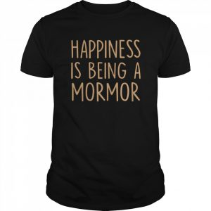 Mormor Happiness Is Being A Mormor  Classic Men's T-shirt