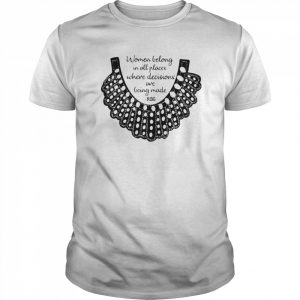 RBG Women Belong In All Places Where Decisions Are Being Made RBG  Classic Men's T-shirt