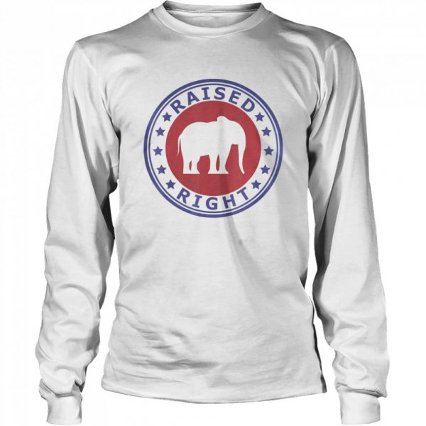 Raised Right Vote Trump Republican Elephant Politics  Long Sleeved T-shirt