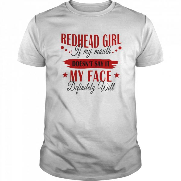 Redhead Girl If My Mouth Doesn't Say It My Face Definitely Will  Classic Men's T-shirt
