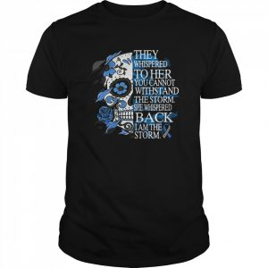 They Whispered To Her You Cannot Withstand The Storm She Whispered Back I Am The Storm  Classic Men's T-shirt