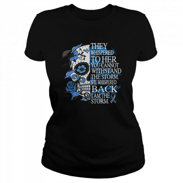 They Whispered To Her You Cannot Withstand The Storm She Whispered Back I Am The Storm  Classic Women's T-shirt