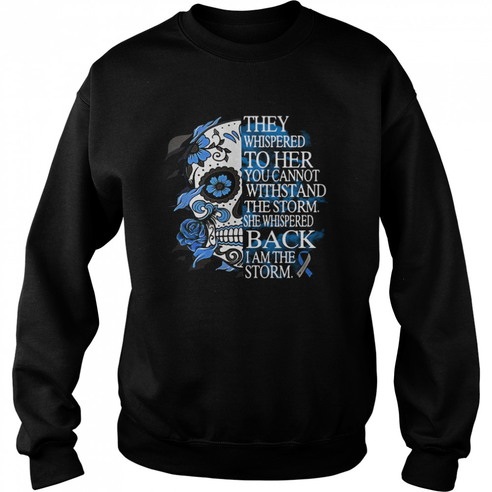 They Whispered To Her You Cannot Withstand The Storm She Whispered Back I Am The Storm  Unisex Sweatshirt