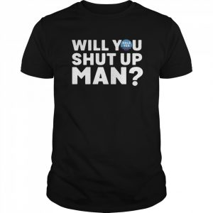 Will You Shut Up Man  Classic Men's T-shirt
