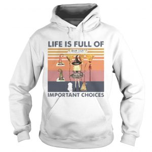 Life is full of important choices  Hoodie