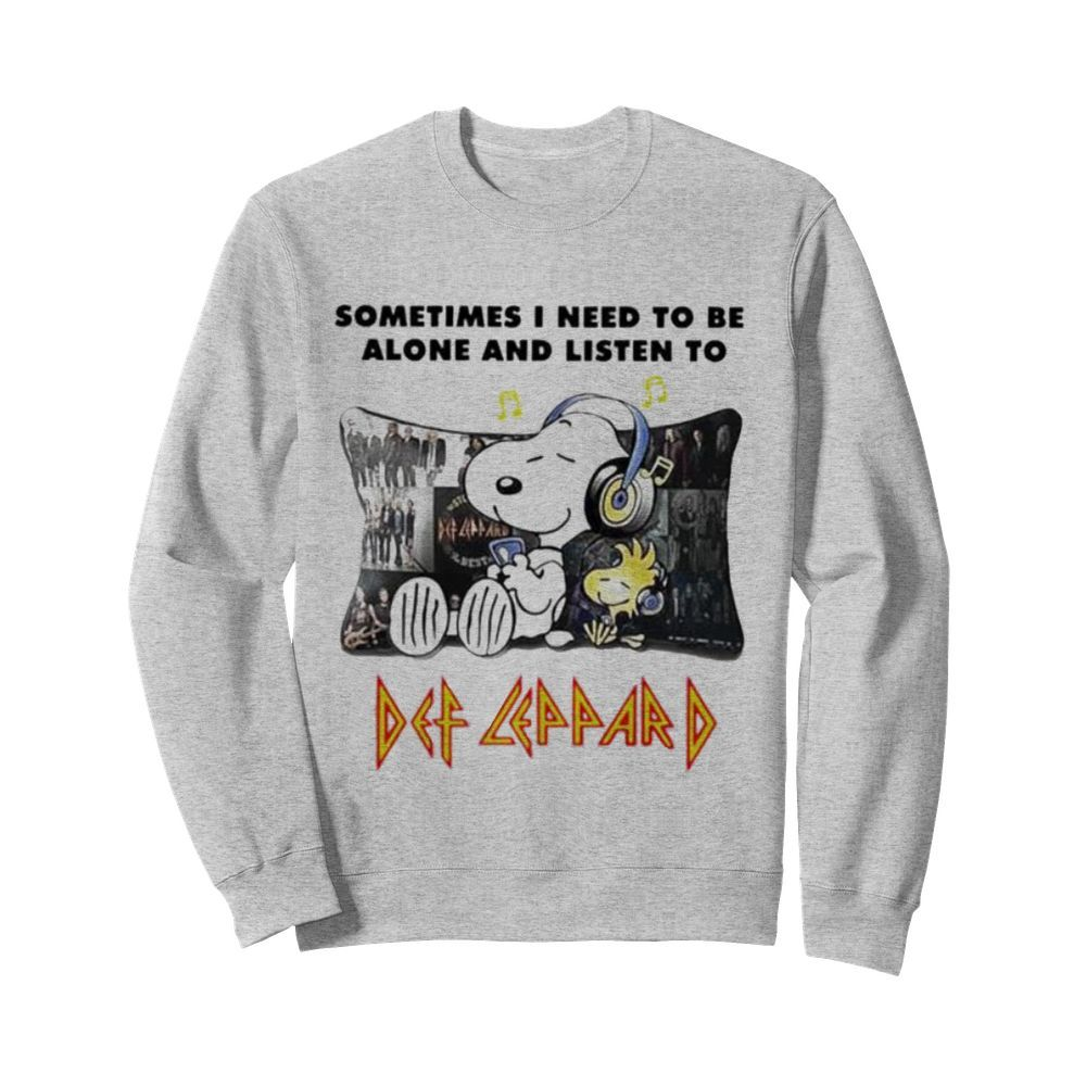 Snoopy Sometimes I need to be alone and listen to Def Leppard  Unisex Sweatshirt