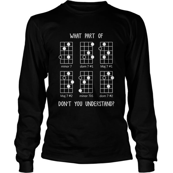 What Part Of Dont You Understand  Long Sleeve