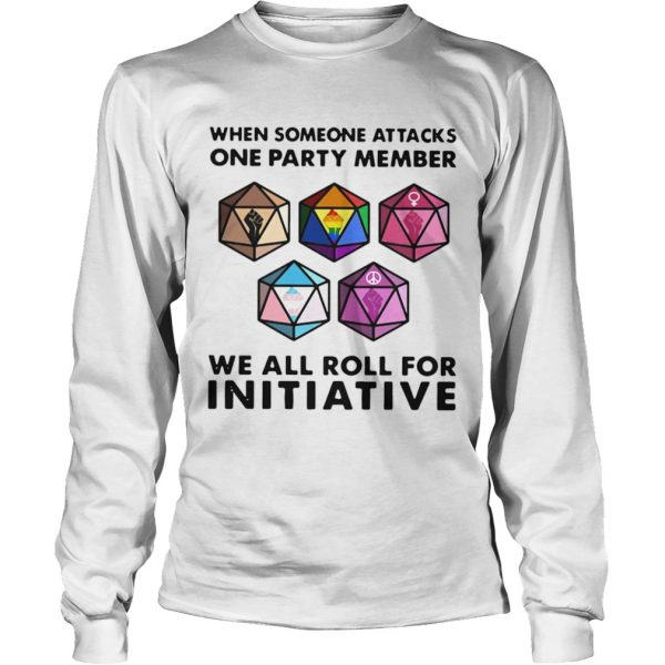 When Someone Attacks One Party Member We All Roll For Initiative  Long Sleeve
