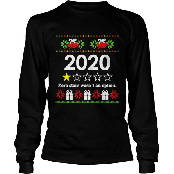 2020 zero stars wasnt an option Ugly Christmas  Long Sleeve