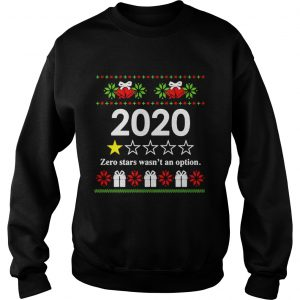 2020 zero stars wasnt an option Ugly Christmas  Sweatshirt