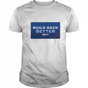 Build Back Better Biden Make In America Election  Classic Men's T-shirt