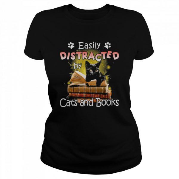 Easily distracted by cats and books  Classic Women's T-shirt