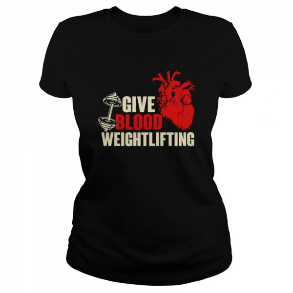 Give Blood Weightlifting  Classic Women's T-shirt