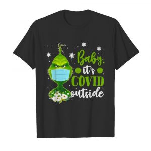 The Grinch Face Mask Baby It's Covid 19 Outside  Classic Men's T-shirt