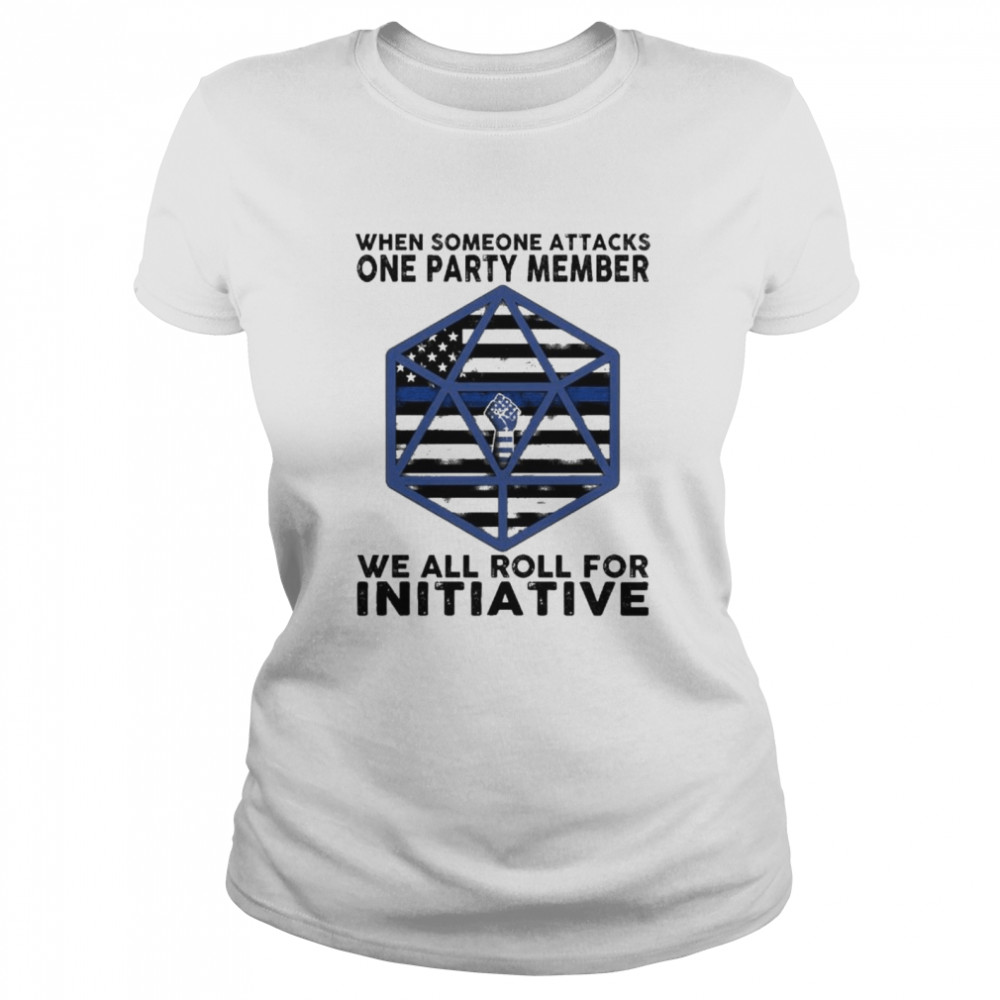 when someone attacks one party member we all roll for initiative  Classic Women's T-shirt