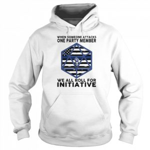 when someone attacks one party member we all roll for initiative  Unisex Hoodie