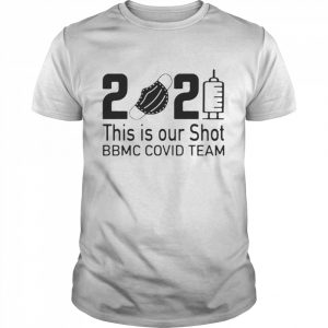 2021 This Is Our Shot BBMC Covid Team  Classic Men's T-shirt
