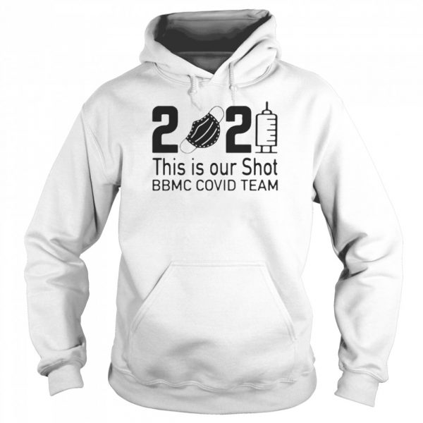 2021 This Is Our Shot BBMC Covid Team  Unisex Hoodie
