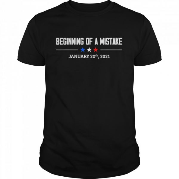 Beginning of a Mistake January 20th 2021 01.20.2021  Classic Men's T-shirt