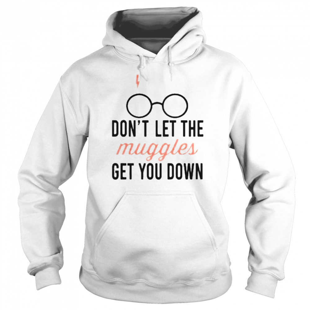 Don't let the muggles get you down mug  Unisex Hoodie