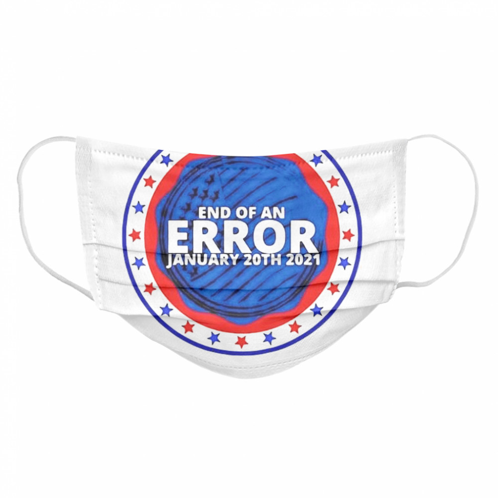 End of an error january 20th 2021  Cloth Face Mask