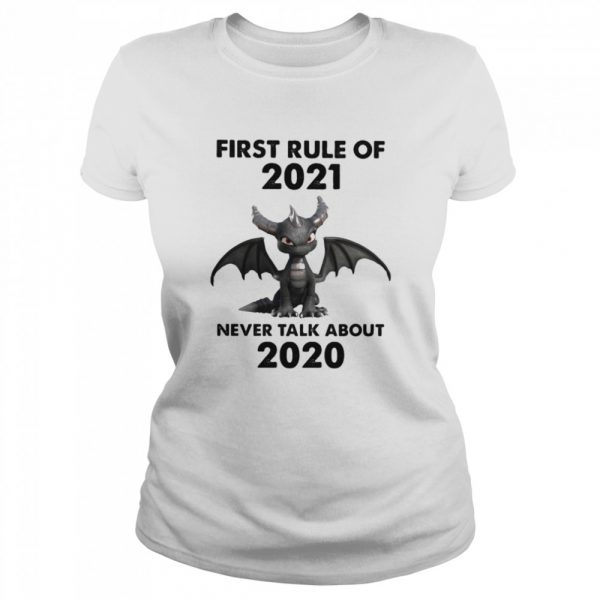 First Rule Of 2021 Never Talk About Toothless Dragon  Classic Women's T-shirt