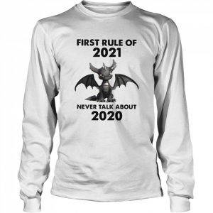 First Rule Of 2021 Never Talk About Toothless Dragon  Long Sleeved T-shirt