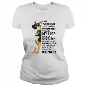 I Am Your Friend Your Partner Your Shepherd You Are My Life  Classic Women's T-shirt