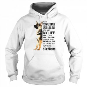 I Am Your Friend Your Partner Your Shepherd You Are My Life  Unisex Hoodie
