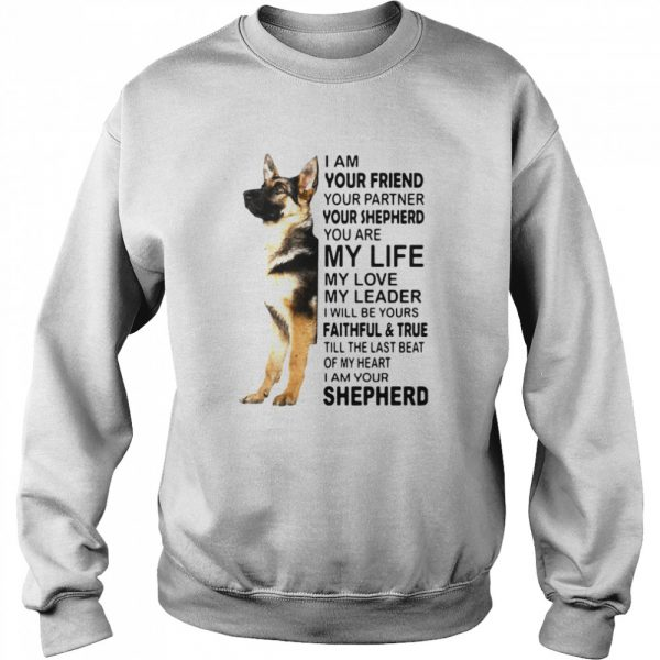 I Am Your Friend Your Partner Your Shepherd You Are My Life  Unisex Sweatshirt