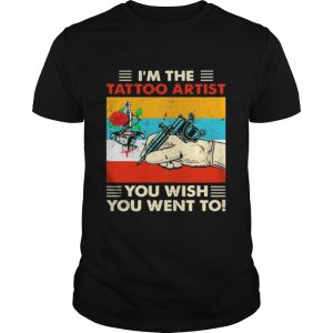 Im The Tattoo Artist You Wish You Went To Vintage  Classic Men's T-shirt