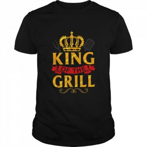 King Of The Grill Grilling For Backyard Chef Dad  Classic Men's T-shirt