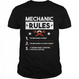 Mechanic Rules for Car Mechanic Is Always Right Gift  Classic Men's T-shirt